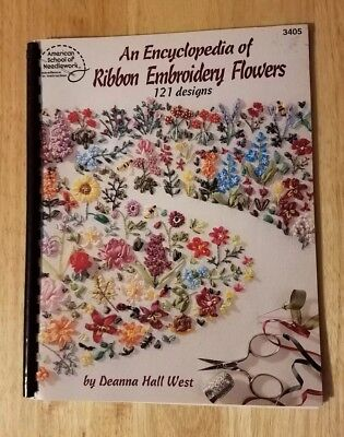 Encyclopeida of Ribbon Embroidery Flowers 121 designs Deanna Hall West