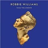 Robbie Williams - Take the Crown (+DVD, 2012)