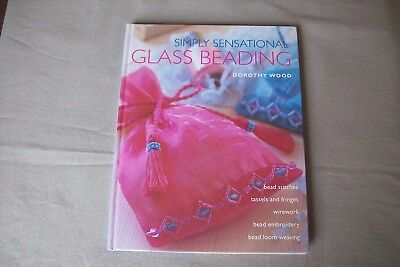 Simply Sensational Glass Beading Book By Dorothy Wood, Very Good Condition