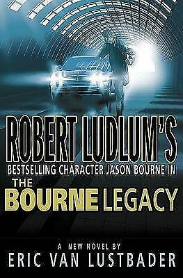 The Bourne Legacy (Lustbader, Eric) by Eric Van Lustbader, Robert Ludlum's NEW