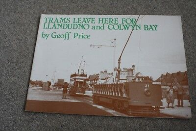 Trams Leave Here For Llandudno and Colwyn Bay. Geoff Price.