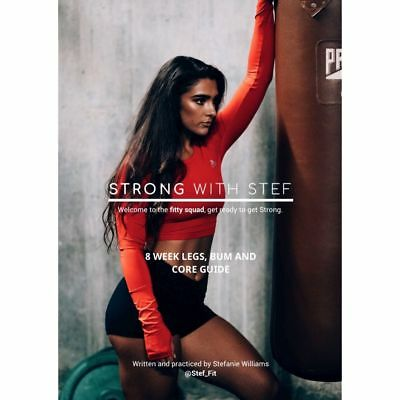 Stef Fit /STRONG WITH STEF/ 8 week legs, bum and core guide / Stefanie Williams
