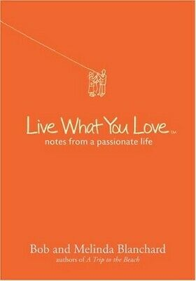 Live What You Love - Very Good Book Melinda Blanchard, authors of A Trip to the