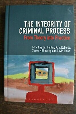 The Integrity of Criminal Process: From Theory into Practice by Simon N. #4764