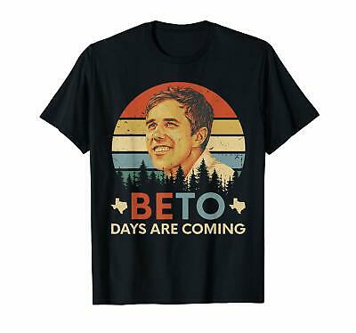 BETO Day Is Coming Beto O'Rourke For President Election Black T-Shirt S-6XL