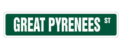 GREAT PYRENEES Street Sign Vinyl Decal Sticker dog lover pet owner inexpensive|
