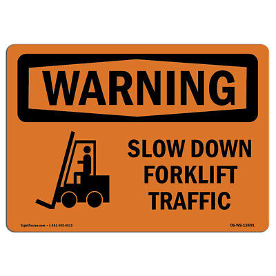 OSHA WARNING Sign - Slow Down Forklift Traffic With Symbol| Made in the USA