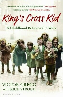 King's Cross Kid: A Childhood between the Wars - New Book Stroud, Rick, Gregg, V