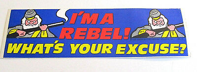 """Vintage Funny Bumper Sticker """"I'm A Rebel! What's Your Excuse? BS-15 [NOS]"""
