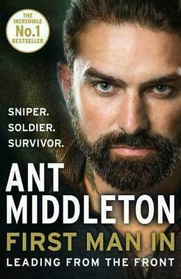 First Man In: Leading From The Front - Ant Middleton (Paperback)