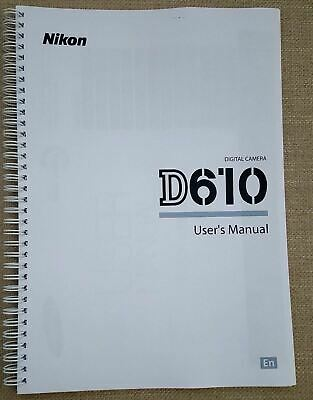 Nikon Digital  D610  User Guide Camera Printed Instruction Manual 372 Pages A4