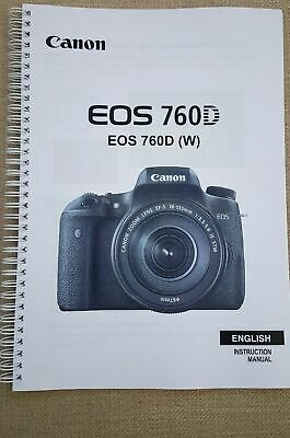 Canon Eos 760D User Guide Manual Printed  426 Pages   A5  *full Colour*