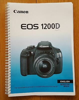 PRINTED Canon EOS 1200D  User guide Instruction manual  340 pages A5 COLOUR!