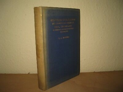 Egyptian Civilization & Sumerian real Origin of Egyptian Hieroglyphs L.A.Waddell