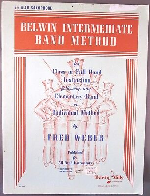 Belwin Intermediate Band Method for Alto Saxophone E Flat by Fred Weber