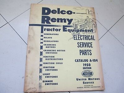 1950 Delco-Remy Tractor Equipment Electrical Service Parts Catalog A-104 Edition
