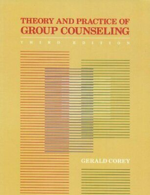 Theory and Practice of Group Counseling By Gerald Corey. 9780534102845