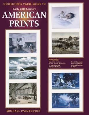 Collector's Value Guide to Early 20th Century American Prints by Michael...