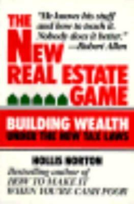 The New Real Estate Game : Building Wealth under the New Tax Laws - Chatt-A