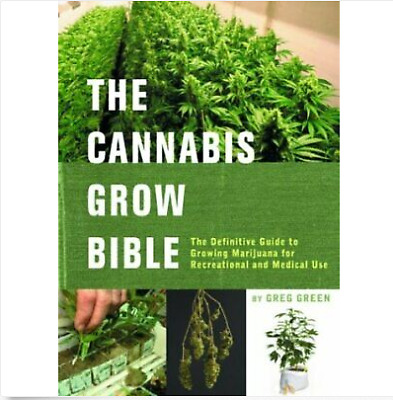 The Cannabis Grow Bible: The Definitive Guide to Growing Marijuana (PDF)