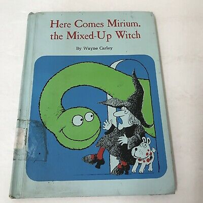 Here Comes Mirium the Mixed-up Witch by Wayne Carley (1972, Hardcover)