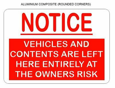 Notice Vehicle and Contents left at owners risk Sign