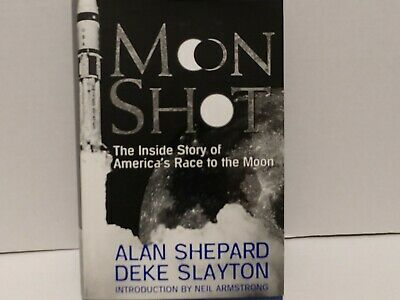 Moon Shot: The Inside Story of America's Race to the Moon A Shepard HC/ 1st Ed.