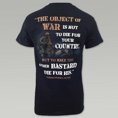 The Object of War T-Shirt General George S Patton Quote US Army USMC Navy USAF