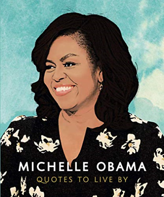 Michelle Obama - Quotes To Live By BOOK NEUF