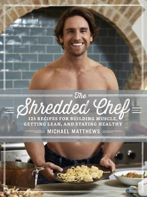 The Shredded Chef: 120 Recipes for Building Muscle Getting Lean eBOOK-EPUB&PDF