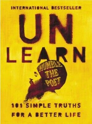 Unlearn:101 Simple Truths for a Better Life by Humble the Poet (2019,eBook) Pdf