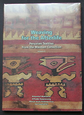 WEAVING FOR THE AFTERLIFE - Peruvian Textiles Maiman Coll. Vol.2 Hbk 2006 SEALED