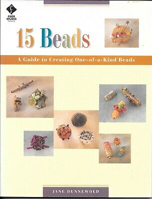 15 Beads - A Guide To Creating One-Of-A-Kind Beads, By Jane Dunnewold