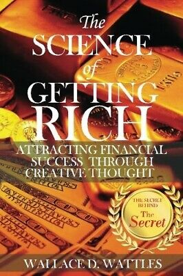 The Science of Getting Rich (Paperback) by Wallace D. Wattles