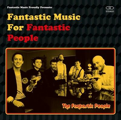 The Fantastic People - Fantastic Music For Fantastic People CD Proudly Presents
