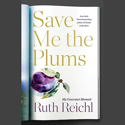 Save Me the Plums: My Gourmet Memoir by Ruth Reichl [E Book] Fast Delivery