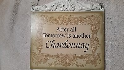 After All Tomorrow is Another Chardonnay Home Cafe Wall Decor Wine Sign 9 x 8.5