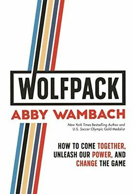 WOLFPACK: How to Come Together, Unleash Our by Abby Wambach Hardcover NEW