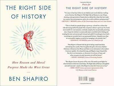 The Right Side of History: How Reason and Moral Purpose Made the West Great...