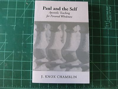 Paul and the Self : Apostolic Teaching for Personal Wholeness by J. Knox...