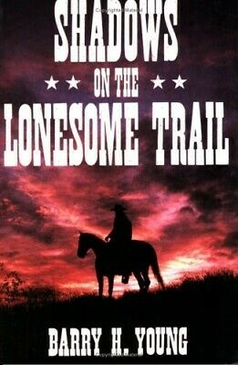 Shadows on the Lonesome Trail - Very Good Book Barry H  Young
