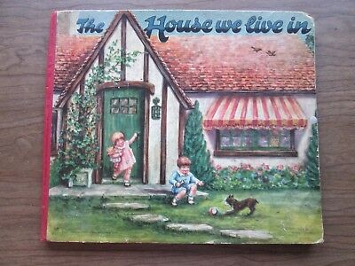 The House We Live In rare antique children's book Helen Ohrenschall very scarce!