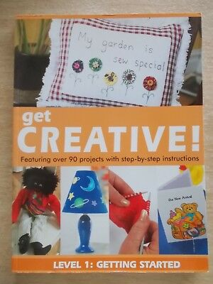 Get Creative!~Level 1: Getting Started~90+ Assorted Craft Projects~208pp P/B