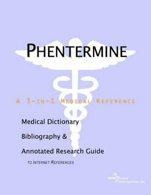 Phentermine A Medical Dictionary Bibliography and Annotated Research Guide PDF