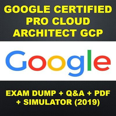 Google Certified Pro Cloud Architect GCP Exam Q&A PDF & SIM 2019