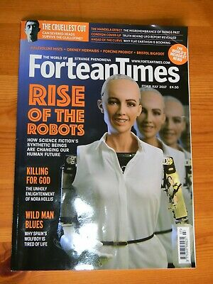 FORTEAN TIMES #368 July 2018 Rise of the Robots (Date on cover is misprint)