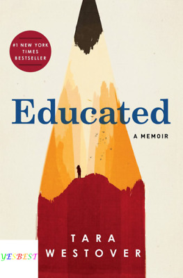 Educated : A Memoir by Tara Westover (2018 )
