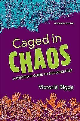 Caged in Chaos: A Dyspraxic Guide to Breaking Free Updated Edition by Victoria B