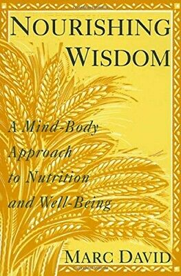 Nourishing Wisdom: Mind-Body Approach to Nutrition and Well-Being - Very Good Bo