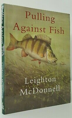 Pulling Against Fish Leighton McDonnell coarse sea pike chub bass fishing book